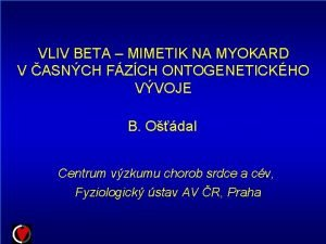 VLIV BETA MIMETIK NA MYOKARD V ASNCH FZCH