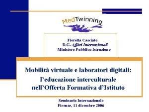 Fiorella Casciato D G Affari Internazionali Ministero Pubblica