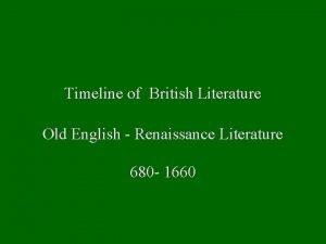 Timeline of British Literature Old English Renaissance Literature