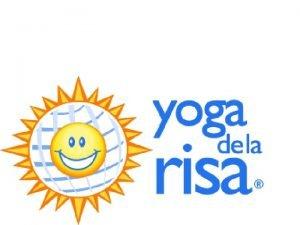 El Laughter Yoga o Yoga de la Risa