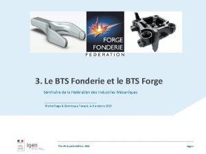 3 Le BTS Fonderie et le BTS Forge