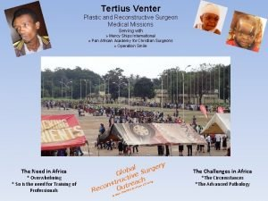 Tertius Venter Plastic and Reconstructive Surgeon Medical Missions