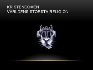 KRISTENDOMEN VRLDENS STRSTA RELIGION KATOLICISMEN BENEDICTUS XVI PVEN