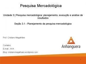 Pesquisa Mercadolgica Unidade 3 Pesquisa mercadolgica planejamento execuo