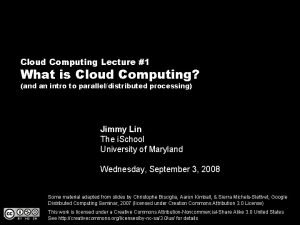 Cloud Computing Lecture 1 What is Cloud Computing