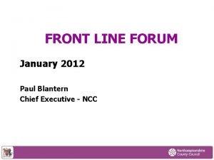 FRONT LINE FORUM January 2012 Paul Blantern Chief