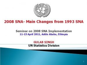 2008 SNA Main Changes from 1993 SNA Seminar