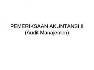 PEMERIKSAAN AKUNTANSI II Audit Manajemen AUDIT MANAJEMEN vs
