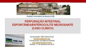 Hospital Universitrio de Brasia HUB PERFURAO INTESTINAL ESPONT