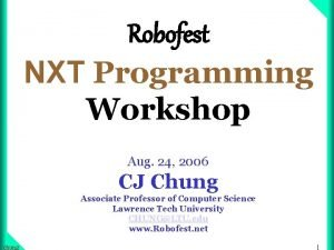 Robofest NXT Programming Workshop Aug 24 2006 CJ