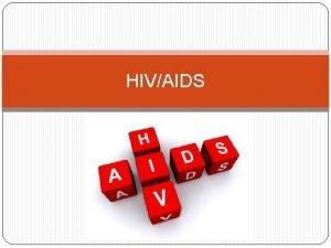 HIVAIDS HIV Human Immunodeficiency Virus Merupakan virus penyebab