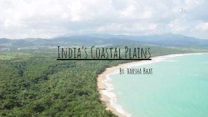 Indias Coastal Plains By Varsha Bhat The Coastal