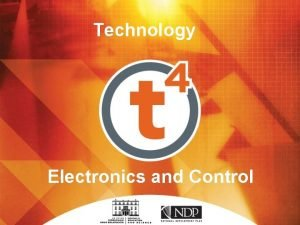 Technology Electronics and Control Electronics and Control The
