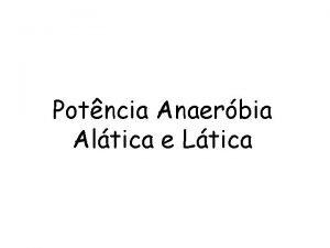 Potncia Anaerbia Altica e Ltica TESTES PARA AVALIAR