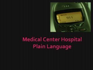 Medical Center Hospital Plain Language Plain Language Medical