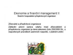 Ekonomie a finann management II finann hospodaen pspvkovch