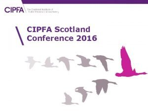 CIPFA Scotland Conference 2016 Welcome by chair David