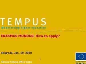 ERASMUS MUNDUS How to apply Belgrade Jan 19