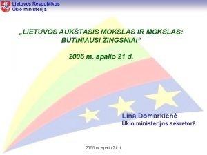 Lietuvos Respublikos kio ministerija LIETUVOS AUKTASIS MOKSLAS IR