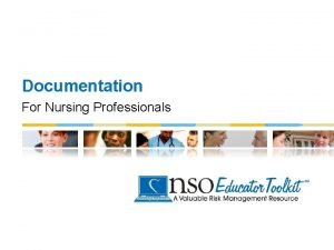 Documentation For Nursing Professionals Todays Objectives Increase awareness