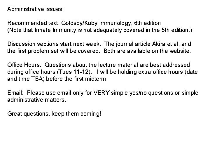 Administrative issues Recommended text GoldsbyKuby Immunology 6 th
