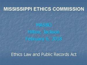 MISSISSIPPI ETHICS COMMISSION MASBO Hilton Jackson February 6