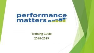 Training Guide 2018 2019 Agenda My Unify Test
