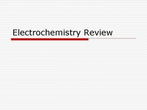 Electrochemistry Review Which is a very strong reducing