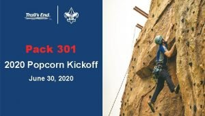Pack 301 2020 Popcorn Kickoff June 30 2020