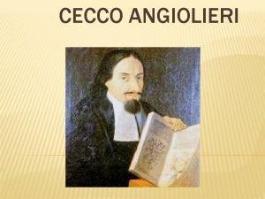 CECCO ANGIOLIERI Cecco Angiolieri Siena 1260 Siena 1312