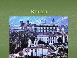 Barroco A origem do Barroco n n n