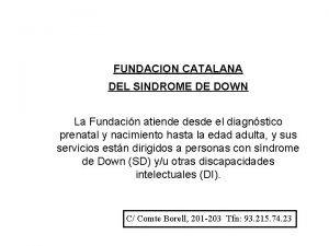 FUNDACION CATALANA DEL SINDROME DE DOWN La Fundacin