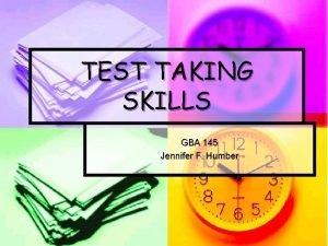 TEST TAKING SKILLS GBA 145 Jennifer F Humber