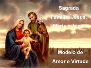 Sagrada Famlia Jesus Maria e Jos Modelo de