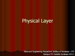 Physical Layer Electronic Engineering Polytechnic Institut of Surabaya