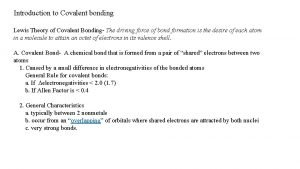Introduction to Covalent bonding Lewis Theory of Covalent