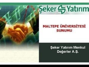 MALTEPE NVERSTES SUNUMU eker Yatrm Menkul Deerler A