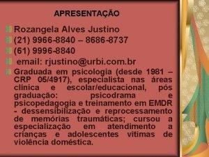 APRESENTAO Rozangela Alves Justino 21 9966 8840 8686