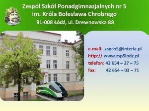 Zesp Szk Ponadgimnazjalnych nr 5 im Krla Bolesawa