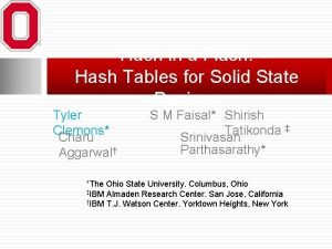 Hash in a Flash Hash Tables for Solid