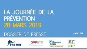 LA JOURNE DE LA PRVENTION 28 MARS 2019
