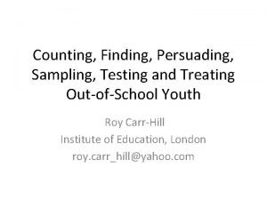 Counting Finding Persuading Sampling Testing and Treating OutofSchool
