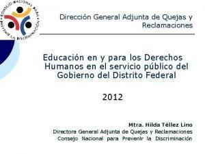 Direccin General Adjunta de Quejas y Reclamaciones Educacin