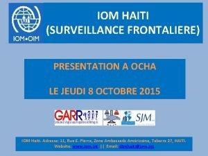 IOM HAITI SURVEILLANCE FRONTALIERE PRESENTATION A OCHA LE