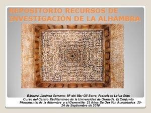 REPOSITORIO RECURSOS DE INVESTIGACIN DE LA ALHAMBRA Brbara