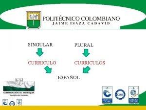 SINGULAR PLURAL CURRICULOS ESPAOL SINGULAR PLURAL CURRICULUM CURRICULA