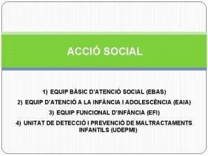 ACCI SOCIAL 1 EQUIP BSIC DATENCI SOCIAL EBAS