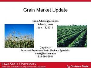 Grain Market Update Crop Advantage Series Atlantic Iowa