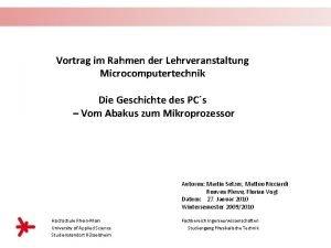 Vortrag im Rahmen der Lehrveranstaltung Microcomputertechnik Die Geschichte