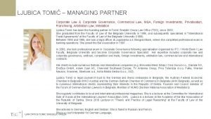 LJUBICA TOMI MANAGING PARTNER Corporate Law Corporate Governance